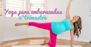 Guía de yoga prenatal durante el segundo trimestre